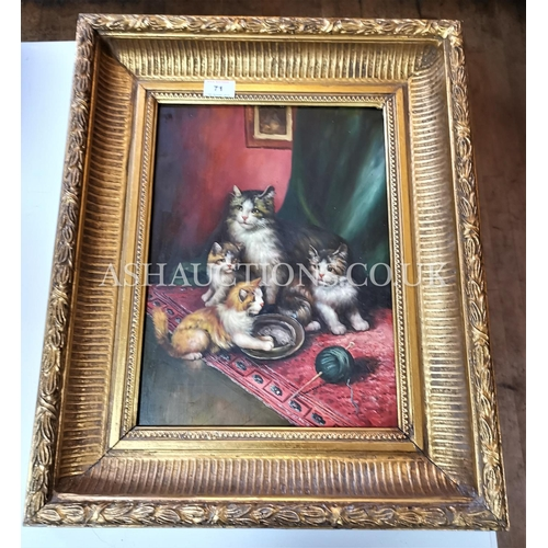 71 - FRAMED OIL ON BOARD DEPICTING CATS AND KITTENS(Please note This Lot WILL NOT BE PACKED OR POSTED...P...