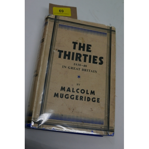 69 - Malcolm Muggeridge, 'The Thirties, 1930-1940 in Great Britain', published by Hamish Hamilton 1940, s...