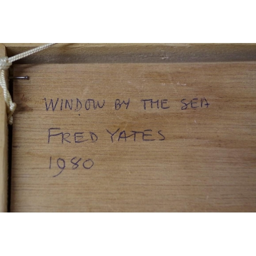 1642 - <strong>Fred Yates, </strong>'Window by the Sea', signed, further inscribed and dated 1980 verso, ac...