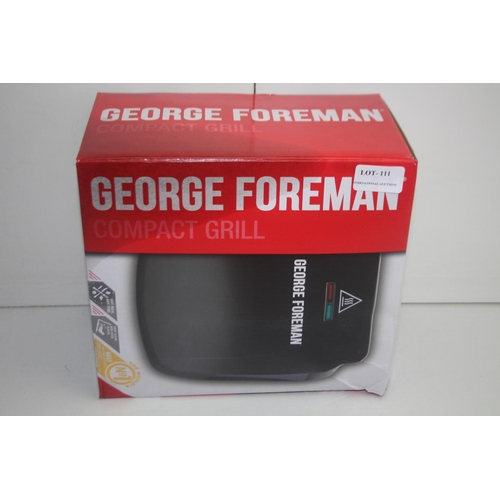 111 - GRADE U- BOXED GEORGE FOREMAN COMPACT GRILL...