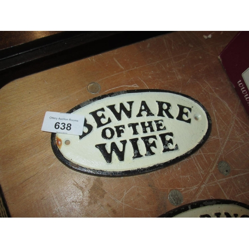 638 - Cast iron sign : Beware of Wife...
