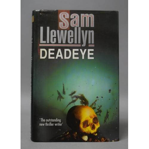 213 - A Signed First Edition of Deadeye by Sam Llewellyn...