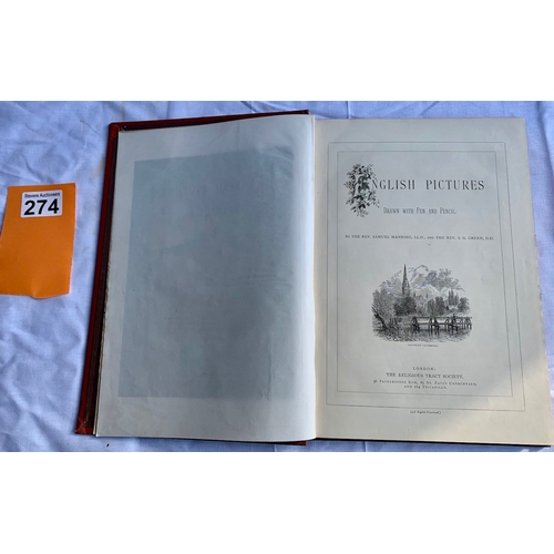 274 - English Pictures Drawn with Pen and Pencil - The Religious Tract Society, London, c.1890.