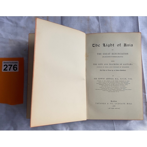 276 - The Light of Asia or The Great Renunciation being the life and teaching of Gautama by Sir Edwin Arno...