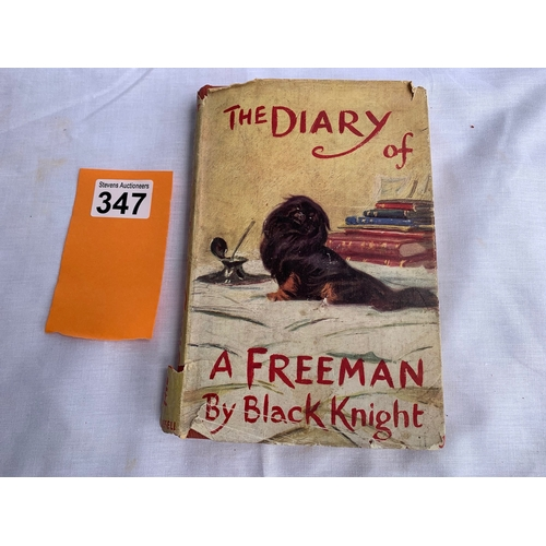 347 - The Diary of a Freeman by 'Black Knight' - Cassell & Co, London, 1953