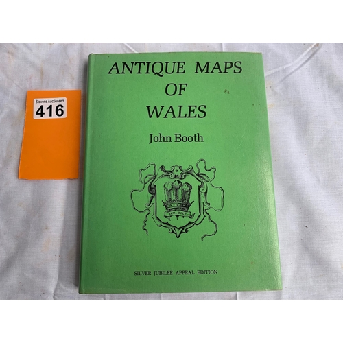 416 - Antique Maps of Wales - First Ltd Edition - John Booth 1977 SIGNED etc.