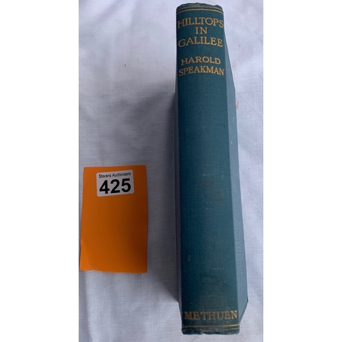 425 - Hilltops in Galilee - Harold Speakman 1st Ed 1925