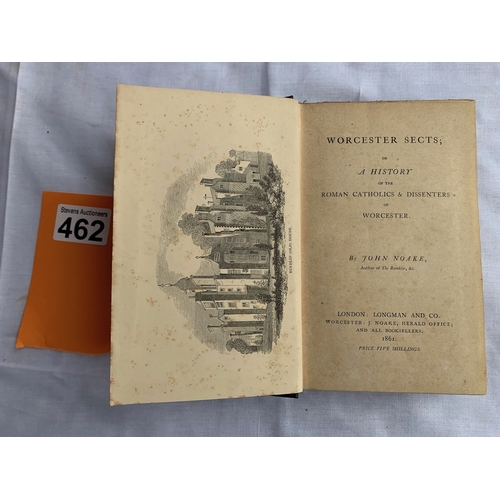 462 - Worcester Sects; A History of the Roman Catholics & Dissenters of Worcester - Noake 1861