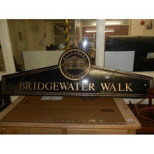 39 - BRIDGEWATER WALK SIGN...
