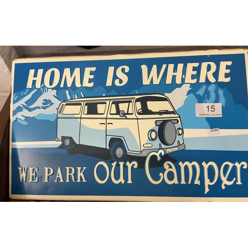 15 - METAL VW 'HOME IS WHERE WE PARK OUR CAMPER' SIGN...