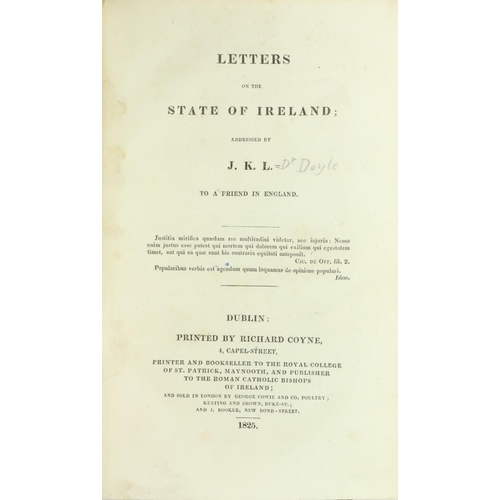 3 - [Doyle (Rev. Dr.)] 'J.K.L.' Letters on the State of Ireland; Addressed .. to a Friend in England, 8v...