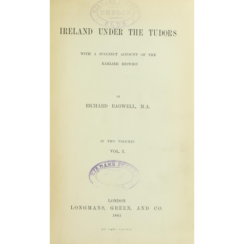 56 - Bagwell (R.) Ireland under the Tudors, 3 vols. L. 1885 - 90. First Edns., hf. titles, L.S.'s Vol. II...