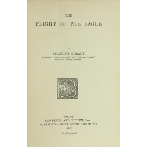 8 - Association Copy  O'Grady (Standish) The Flight of the Eagle, 8vo L. 1897. First Edn., Hf. title, or...