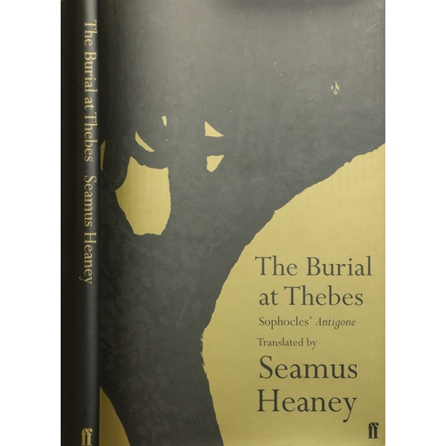 33 - Heaney (Seamus)trans. The Burial at Thebes - Sophoiles Antigone, 8vo L. (Faber & Faber) 2004, Signed...