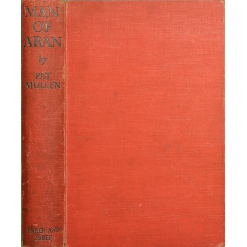 34 - Mullen (Pat) Man of Aran, 8vo, L. (Faber & Faber) 1934, First, portrait frontis, hf. title, red clot...