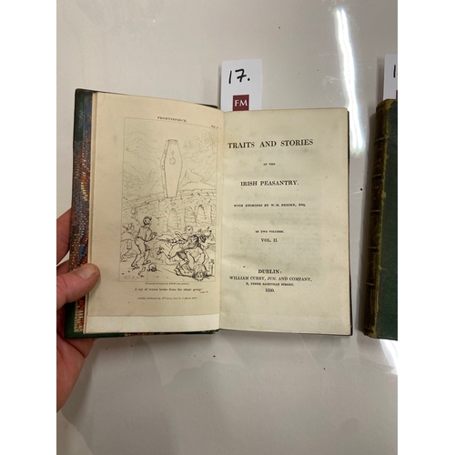17 - [Carleton (Wm.)] Tracts and Stories of the Irish Peasantry, 2 vols. 8vo D. 1830. First Edn., 2 hf. t...