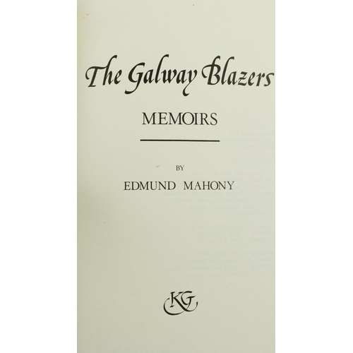 338 - In Fine Binding of 75 Copies OnlyMahony (Edmund)TheGalway Blazers, Memoirs,4to, Ga...