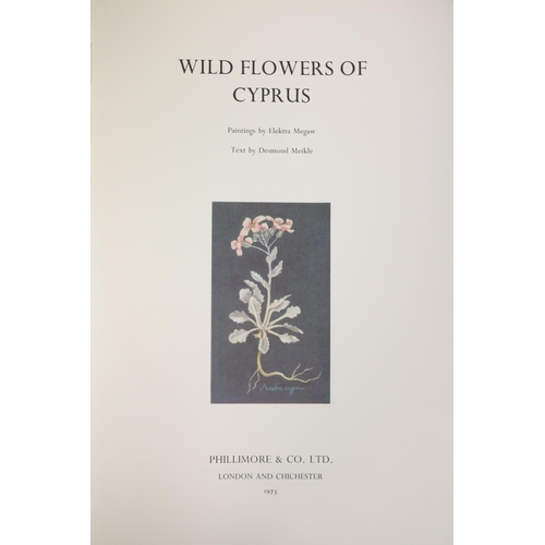 Coloured Plates: Megaw (Elektra) illus., Meikle (D.) text, Wild Flowers of Cyprus, folio, L. (Phillimore and Co. Ltd.) 1973, full page illus., full green leather, gilt lettered spine. Good copy. (1)