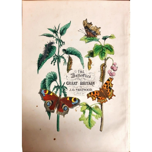 58 - With fine hand-coloured PlatesWestwood (J.O.) The Butterflies of Great Britain with Their Transforma...