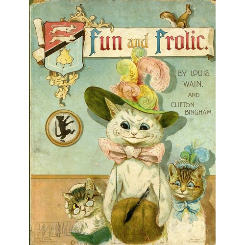49 - Illustrated Volume etc: Wain (Louis ) and Bingham (Clifton) Fun & Frolic, 4to L. (Ernest Nister) c. ...
