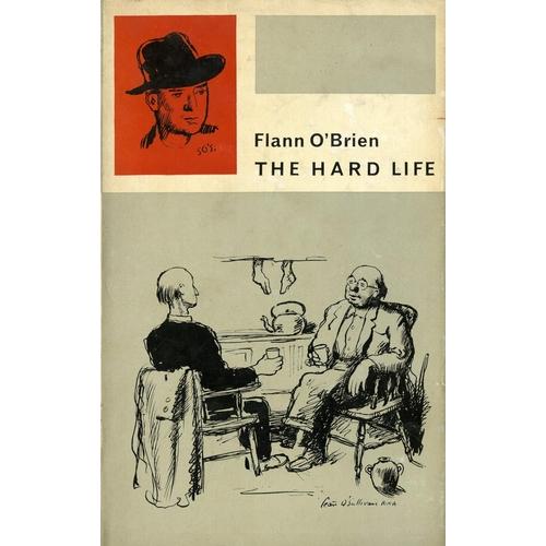 7 - [O'Nolan (Brian)] O'Brien (Flann) The Hard Life, L. 1961. First Edn., cloth & orig. d.w.; also Cruis...