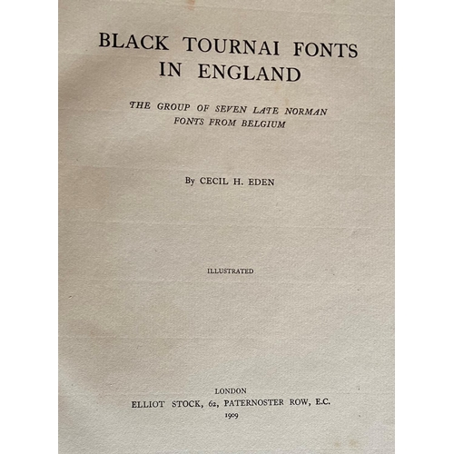 15 - Architecture: Eden (Cecil H.)Black Tournai Fonts in England, lg. 4to Lond. 1909. Illus., cloth bac...