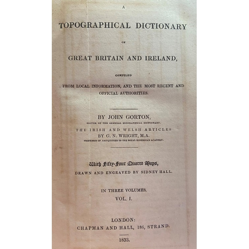 45 - With 54 Folding MapsGorton (John)A Topographical Dictionaryof Great Britain and Ireland, 3 vols. ...