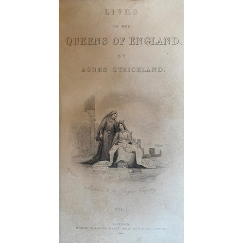 52 - Strickland (Agnes)Lives of the Queens of England, 12 vols. sm. 8vo L. 1844 - 48. Engd. port. fronti...