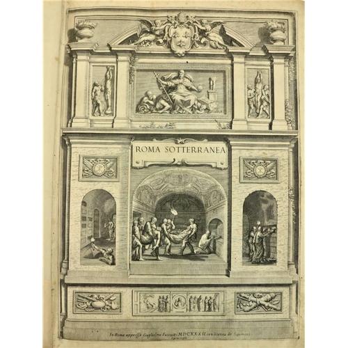 660 - Bosio (Antonio)Roma Sotteranea, Opera Postuma. Large thick folio Rome (Guglielmo Facciotti) 1632. l...