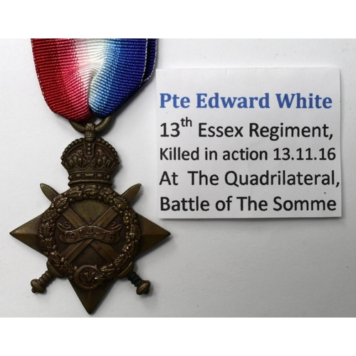 14 - 1915 Star to 9519 Pte E J White Essex Regt. KIA 13/11/1916 with the 13th Bn. Born Hackney. On the Th...