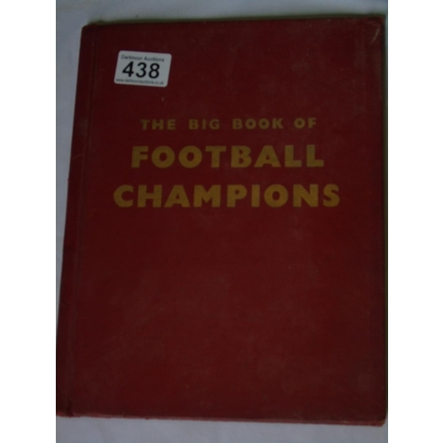438 - 'The Big Book of Football Champions', late 1950s edition...