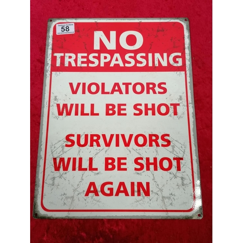 58 - Tin sign - No Trespassing