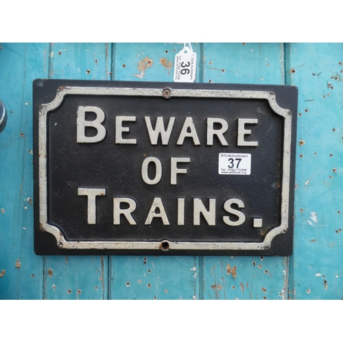 37 - Beware Of Trains Sign (H)...