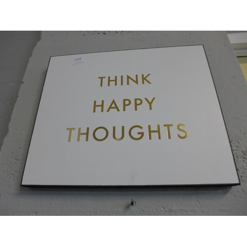 1334 - A 'Think Happy Thoughts' gold foil plaque (1863604)   #...