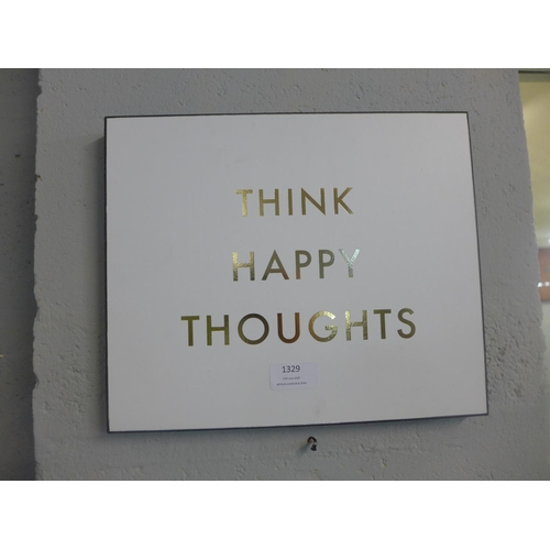 1329 - A 'Think Happy Thoughts' gold foil plaque (1863604)   #...