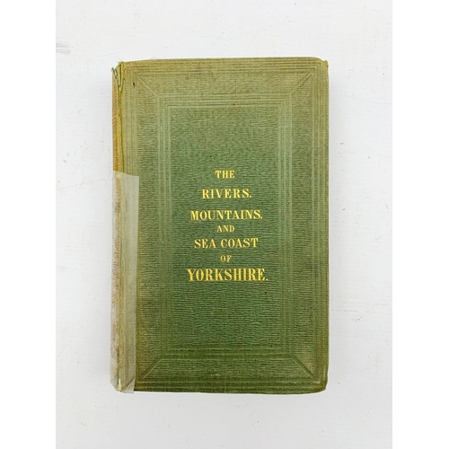 406 - The Rivers, Mountains and Sea-Coast of Yorkshire by John Phillips, second edition, pub. John Murray,...