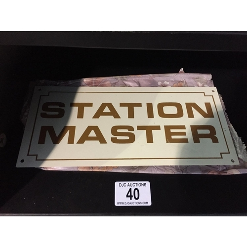 40 - Metal Station Master Sign...