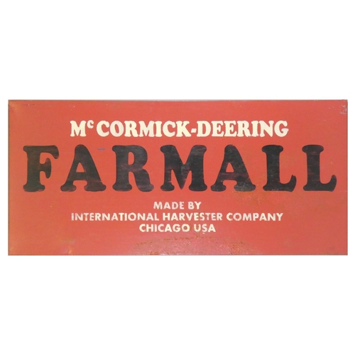 28 - A painted metal sign 'McCormick-Deering Farmall', made by International Harvester Company Chicago US...