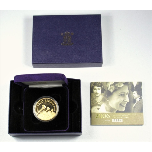 10 - GOLD PROOF ELIZABETH II 80TH BIRTHDAY CROWN, 2006, No. 0638, WITH C OF A, CASED, BOXED AND SLEEVED....