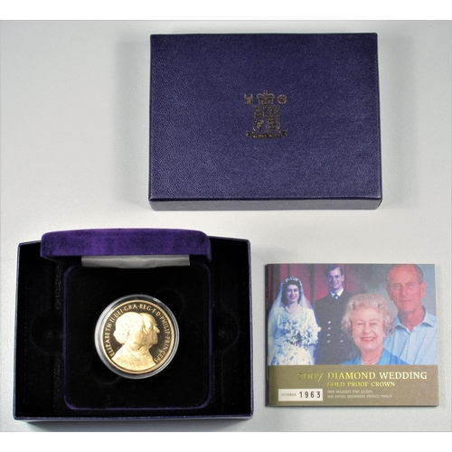 11 - GOLD PROOF ELIZABETH II DIAMOND WEDDING CROWN, 2007, No. 1963, WITH C OF A, CASED, BOXED AND SLEEVED...
