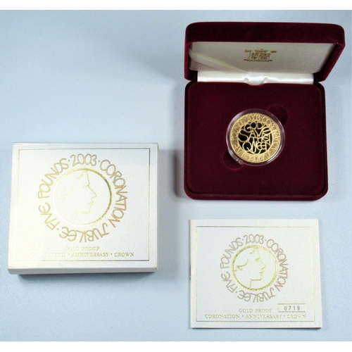9 - GOLD PROOF ELIZABETH II CORONATION JUBILEE, £5, 2003 No. 0719, WITH C OF A, CASED AND SLEEVED....