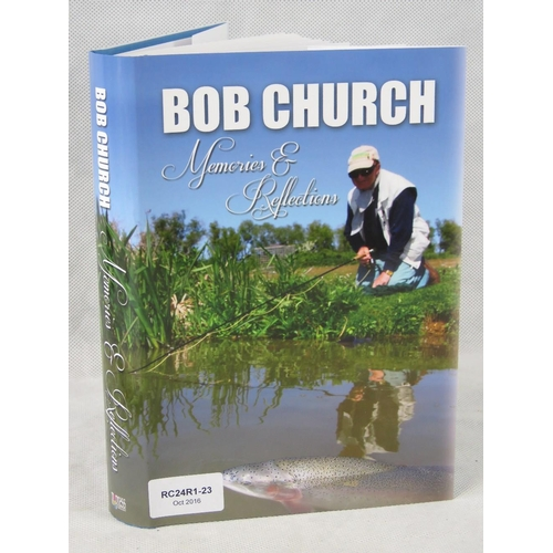 104 - Book. 'Memories & Reflections' by Bob Church. Published 2015. Signed within by the author. From the ...