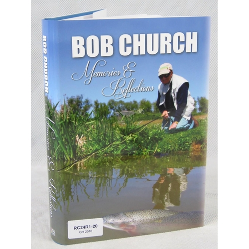 126 - Book. 'Memories & Reflections' by Bob Church. Published 2015. Signed within by the author. From the ...