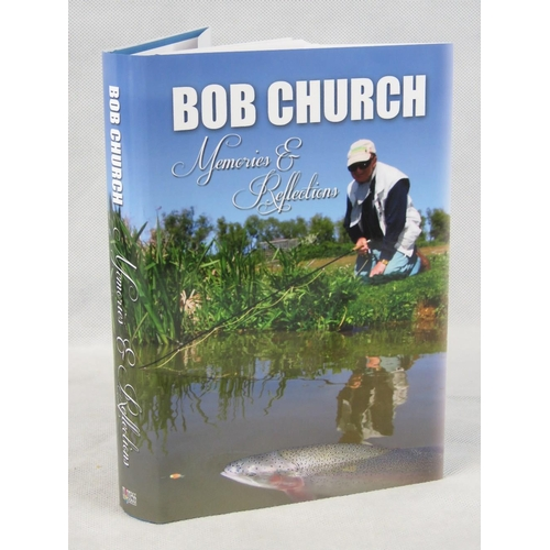 134 - Book. 'Memories & Reflections' by Bob Church. Published 2015. Signed within by the author. From the ...