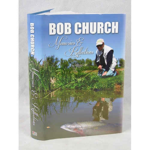 140 - Book. 'Memories & Reflections' by Bob Church. Published 2015. Signed within by the author. From the ...