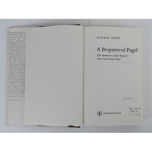 6 - Book; 'A Bespattered Page? The Internment of His Magesty's Most Loyal Enemy Aliens' by Ronald Stent....