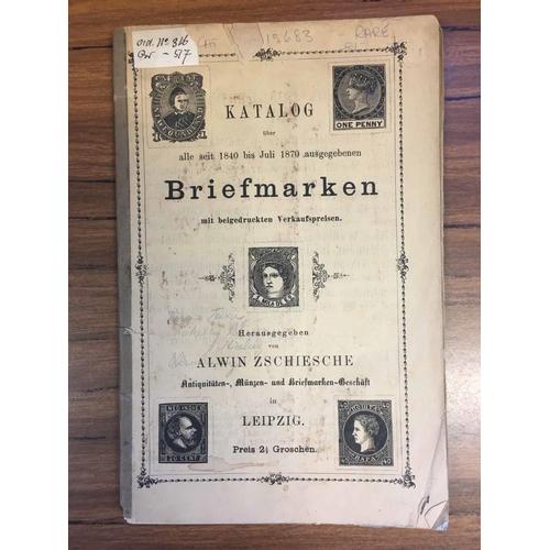2 - KATALOG BRIEFMARKEN by Alwin Zschiesche (1870). 38 pages plus Nachtrag (supplement) of 6 pages. Boun...