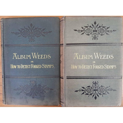 58 - ALBUM WEEDS OR HOW TO DETECT FORGED STAMPS vols. 1 & 2 by Earée (3rd ed., 1906). In fine condition, ...