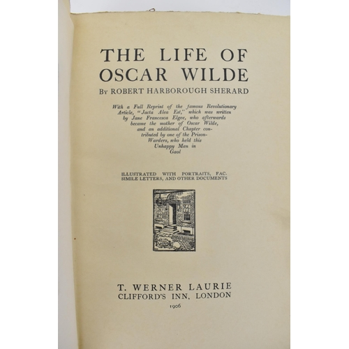 58 - Books: Life of Oscar Wilde by Robert Harborough Sherard, limited edition of 100, number 10, publishe...