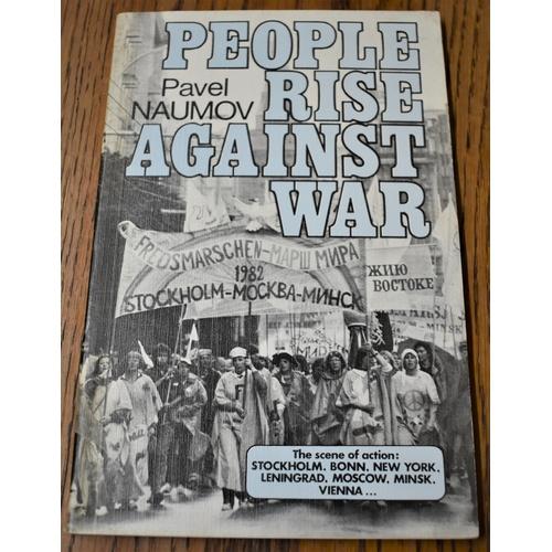94 - People Rise Against War - The scene of action: Stockholm, Bonn, New York, Leningrad, Minsk, Vienna… ...